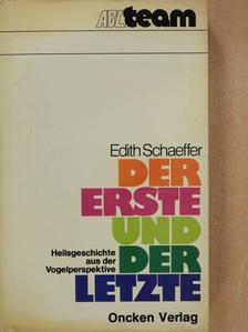 Edith Schaeffer - Der Erste und der Letzte (aláírt példány) [antikvár]