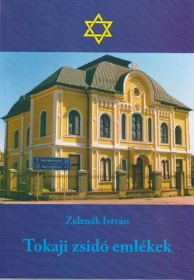 Zelenák István - Tokaji zsidó emlékek