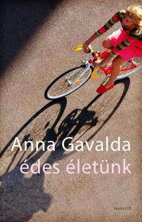 Anna Gavalda - Édes életünk