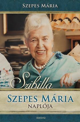 SZEPES MÁRIA - Szibilla Szepes Mária Naplója + DVD-melléklet: A csodák valósága, 70 perces beszélgetés Szepes Máriával