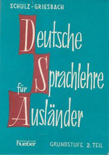 Griesbach,Heinz, Schulz,Dora - Deutsche sprachlehre für auslander 2. [antikvár]