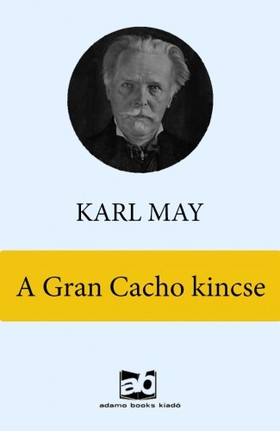 Karl May - A Gran Cacho kincse