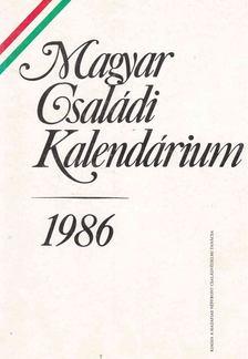 Levendel Júlia, Horgas Béla - Magyar családi kalendárium 1986 [antikvár]