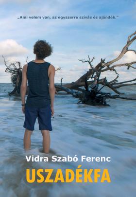 Vidra Szabó Ferenc - Uszadékfa