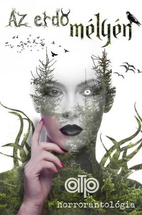 Wolf (szerk.) Gabriel - Az erdő mélyén [eKönyv: epub, mobi]