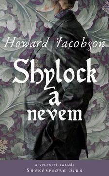 Howard Jacobson - Shylock a nevem [antikvár]