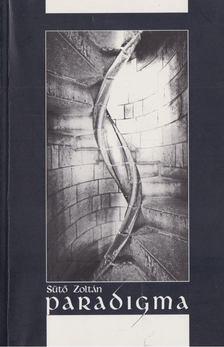 Sütő Zoltán - Paradigma [antikvár]