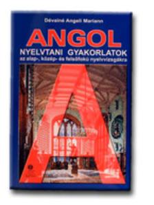 Dévainé Angeli Mariann - ANGOL NYELVTANI GYAKORLATOK
