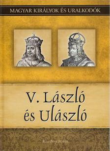 Kiss-Béry Miklós - V. László és Ulászló [antikvár]
