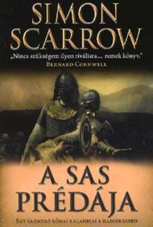 Simon Scarrow - A sas prédája - Egy vakmerő római kalandjai a hadseregben