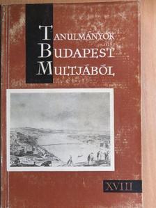Bácskai Vera - Tanulmányok Budapest multjából XVIII. [antikvár]