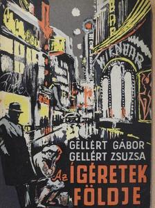 Gellért Gábor - Az ígéretek földje [antikvár]