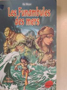Kai Meyer - Les Funambules des mers 1. [antikvár]