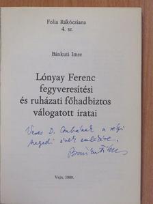 Bánkuti Imre - Lónyay Ferenc fegyveresítési és ruházati főhadbiztos válogatott iratai (dedikált példány) [antikvár]