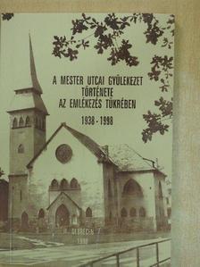 Beregszászi Károly - A Mester utcai gyülekezet története [antikvár]
