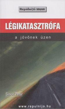 Simon Péter - Légikatasztrófa [antikvár]