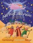 Vicki Howie és Kállai Nagy Krisztina - Aki bújt, aki nem - Karácsonyi nyitogató könyv