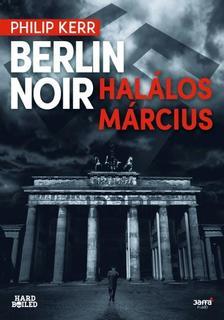 Kerr, Philip - Berlin Noir - Halálos március