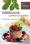 Megyeri Szabolcs, Liptai Zoltán - Zöldfûszerek a kertben és a konyhában