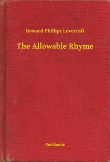 Howard Phillips Lovecraft - The Allowable Rhyme [eKönyv: epub, mobi]