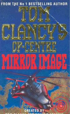 Tom Clancy - Op Centre - Mirror Image [antikvár]