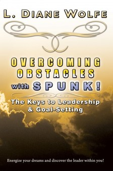 Wolfe L. Diane - Overcoming Obstacles With SPUNK! [eKönyv: epub, mobi]