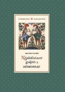 Magyar Zoltán - Népköltészeti gyűjtés 2. Népmondák