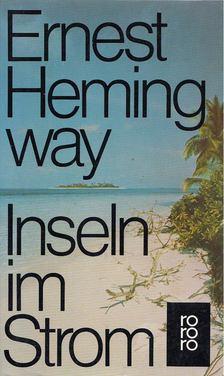 Ernest Hemingway - Inseln im Strom [antikvár]