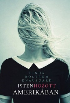 Linda Boström Knausgard - Isten hozott Amerikában [eKönyv: epub, mobi]