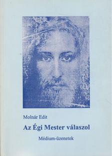 Molnár Edit - Az Égi Mester válaszol [antikvár]