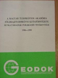 Simonfai Lászlóné - A Magyar Tudományos Akadémia földrajztudományi kutatóintézet munkatársainak publikációs tevékenysége 1986-1990 [antikvár]