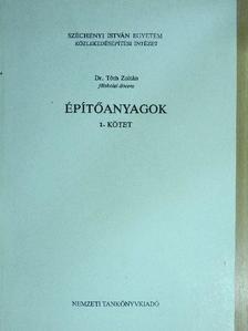Dr. Tóth Zoltán - Építőanyagok I. [antikvár]