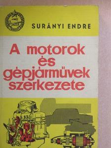 Surányi Endre - A motorok és gépjárművek szerkezete [antikvár]