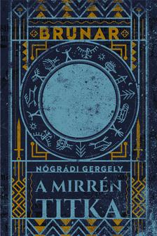 Nógrádi Gergely - Brunar - A Mirrén titka [eKönyv: epub, mobi]