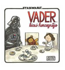 Jeffrey Brown - Star Wars - Vader kis hercegnője