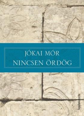 JÓKAI MÓR - Nincsen ördög