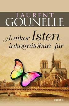 Laurent Gounelle - Isten inkognitóban jár
