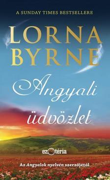 Lorna Byrne - Angyali üdvözlet