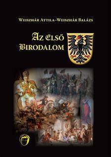 Weiszhár Attila, Weiszhár Balázs - Az első birodalom - Császárok, királyok, választófejedelmek