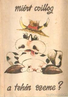 Szász György - Miért csillog a tehén szeme? [antikvár]