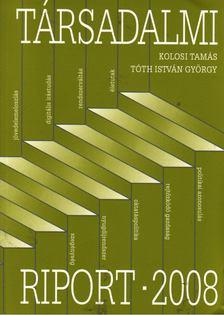 Kolosi Tamás - Tóth István György - Társadalmi riport 2008 [antikvár]