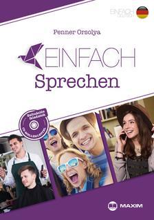 Penner Orsolya - Einfach Sprechen - Szituációs feladatok német nyelvből (B1-B2 szinten) CD melléklettel