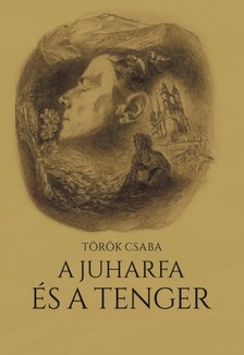Török Csaba - A juharfa és a tenger [eKönyv: epub, mobi]