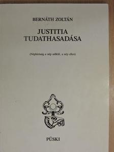 Bernáth Zoltán - Justitia tudathasadása (dedikált példány) [antikvár]