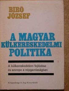 Biró József - A magyar külkereskedelmi politika [antikvár]