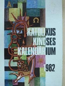 Gál Ferenc - Katolikus Kincses Kalendárium 1982. [antikvár]