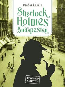 Csabai László - Sherlock Holmes Budapesten - Rejtvénykönyv