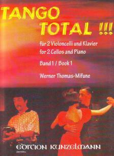 TANGO TOTAL!!! FÜR 2 VIOLONCELLI UND KLAVIER BAND 1 (WERNER THOMAS-MIFUNE)