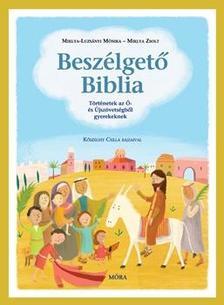 Miklya Mónika-Miklya Zsolt - Beszélgető BibliaTörténetek az Ó- és Újszövetségből
