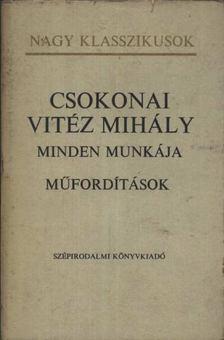 Csokonai Vitéz Mihály - Csokonai Vitéz Mihály minden munkája (III. kötet) - Műfordítások [antikvár]